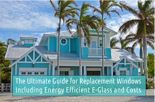 Ultimate Guide to Replacement Windows_Impact Windows and Costs